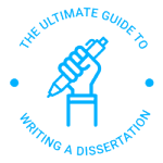 The Ultimate Guide to Writing a Dissertation
